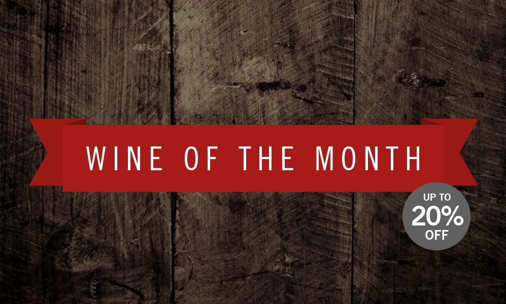 WINES OF THE MONTH Every month we will feature two of our favourite wines - a Red and a White - and give you up to 20% off.